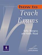 How To Teach for Exams. International English..