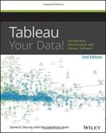 Dan Murray Tableau Your Data! Fast and Easy Visual