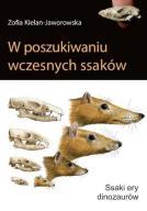 W poszukiwaniu wczesnych ssaków Ssaki ery dinozaur