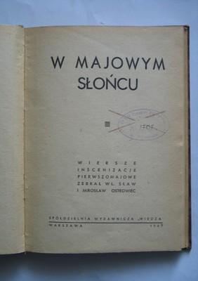 W Majowym Słońcu Wiersze Inscenizacje 1 Maja 1947