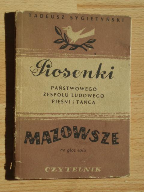 """PIOSENKI """"MAZOWSZE"""" T. SYGIETYŃSKI 1953"""