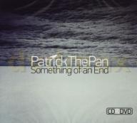 PATRICK THE PAN: SOMETHING OF AN END (DIGIPACK) CD