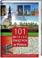 101 miejsc świętych w Polsce. Przewodnik z atlasem