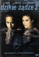 DZIKIE ŻĄDZE 2 [DVD]