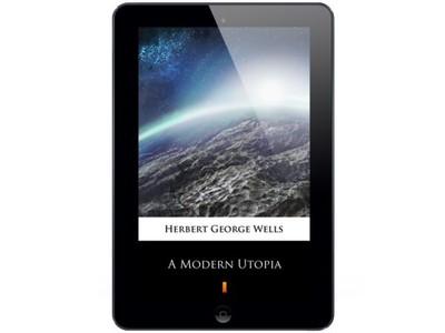 A Modern Utopia Herbert George Wells