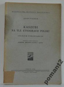 Adam Fischer KASZUBI NA TLE ETNOGRAFJI POLSKI