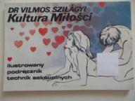 'KULTURA MIŁOŚCI' Dr Vilmos Szilagyi wyd 1990 rok