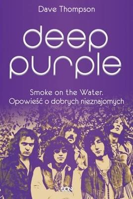Deep Purple Smoke on the Water Opowieść o dobrych