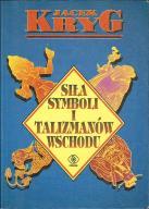 KRYG Siła symboli i talizmanów Wschodu [amulety]