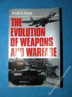 The evolution of weapons and warfare Trevor Dupuy