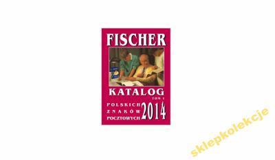 KATALOG ZNACZKÓW 2014 TOM I  FISCHER  !!!!!!!!!!!!