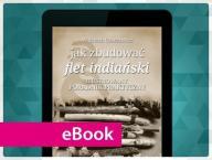Jak zbudować flet indiański. Wojciech Usarzewicz