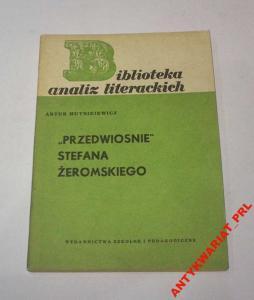Hutnikiewicz - PRZEDWIOŚNIE STEFANA ŻEROMSKIEGO