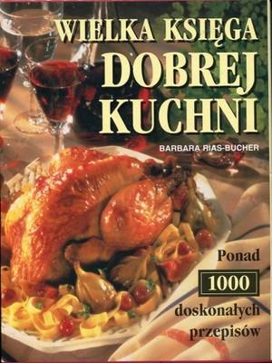 Znalezione obrazy dla zapytania Barbara Rias-Bucher Wielka księga dobrej kuchni