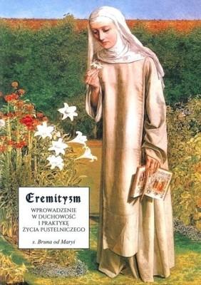 Eremityzm Wprowadzenie w duchowość i praktyke życ