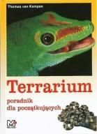 TERRARIUM PORADNIK DLA POCZĄTKUJĄCYCH terrarystyka