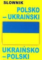 SŁOWNIK POLSKO-UKRAIŃSKI, UKRAIŃSKO-POLSKI