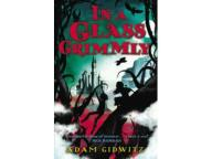 In Glass Grimmly (9781849396202) Gidwitz
