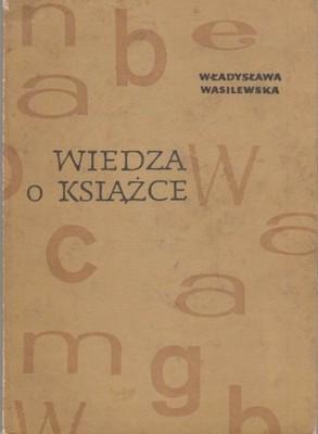 Znalezione obrazy dla zapytania Władysława Wasilewska Wiedza o książce