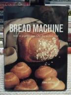 BREAD MACHINE HOW TO PREPARE AND BAKE THE LOAF