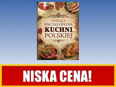Wielka Encyklopedia Kuchni Polskiej Praca Zbiorowa