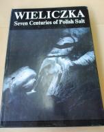 Wieliczka seven centuries of Polish salt GÓRNICTWO