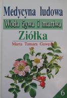 Medycyna ludowa - Woda żywa i martwa  Marta Gawęda
