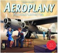 Aeroplany - Pionierzy Lotnictwa