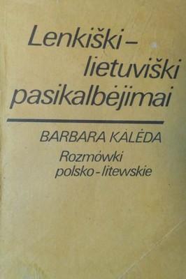 Lenkiśki-Lietuviśki Pasikalbejimai Roz... - Kaleda