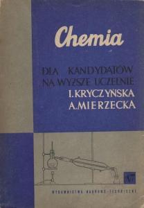 Znalezione obrazy dla zapytania Irena Kryczyńska Anna Mierzecka : Chemia dla kandydatów na wyższe uczelnie