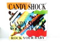 LP CANDY SHOCK ROCK YOUR BABY _______!