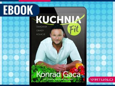 Kuchnia Fit Przepisy Konrad Gaca 5645165341