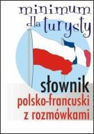 Słownik polsko-francuski z rozmówkami Minimum dla