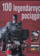100 LEGENDARNYCH POCIĄGÓW
