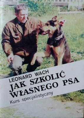 Znalezione obrazy dla zapytania Leonard Wach Jak szkolić własnego psa - Kurs specjalistyczny