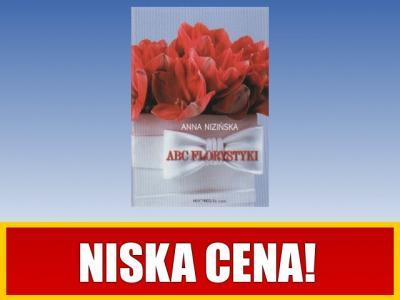 ABC florystyki - Anna Nizińska