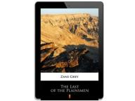 The Last of the Plainsmen. Zane Grey