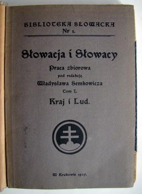 SŁOWACJA I SŁOWACY - Tom I - Kraj i Lud. 1937