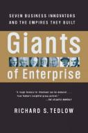 Richard S. Tedlow Giants of Enterprise Seven Busin