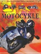 Niesamowite motocykle Fantastyczny świat maszyn