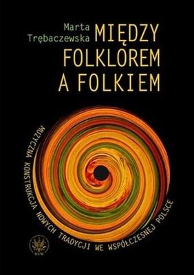 T_ Trębaczewska - Między folklorem a folkiem NOWA