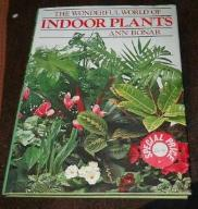 THE WONDERFUL WORLD OF INDOOR PLANTS - Ann Bonar