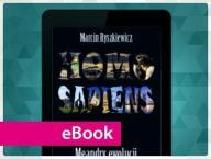 Homo sapiens. Meandry ewolucji. Marcin Ryszkiewicz