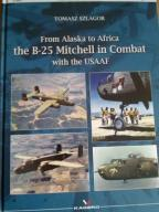 From Alaska to Africa the B-25 Mitchell in Combat