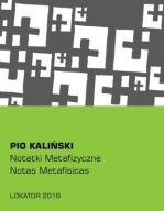 Notatki metafizyczne Kaliński Pio