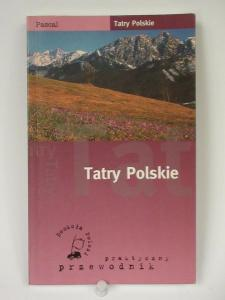 Tatry Polskie. Praktyczny przewodnik. Pascal