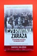 Dariusz Kaliński CZERWONA ZARAZA