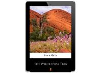 The Wilderness Trek. Zane Grey