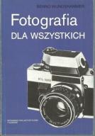 FOTOGRAFIA DLA WSZYSTKICH Benno Wundshammer