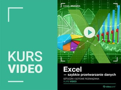 Excel - szybkie przetwarzanie danych. Kurs video